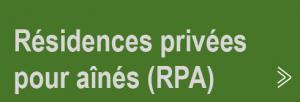 Résidentes privés pour aînés (RPA)